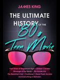 The Ultimate History of the '80s Teen Movie: Fast Times at Ridgemont High Sixteen Candles Revenge of the Nerds the Karate Kid the Breakfast Club Footl