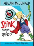 Stink: Hamlet Y Queso / Stink: Hamlet and Cheese