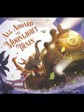 All Aboard the Moonlight Train