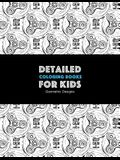 Detailed Coloring Books For Kids: Geometric Designs: Advanced Coloring Pages for Teenagers, Tweens, Older Kids, Boys, & Girls, Geometric Designs & Pat