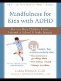 Mindfulness for Kids with ADHD: Skills to Help Children Focus, Succeed in School, and Make Friends