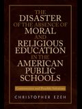The Disaster of the Absence of Moral and Religious Education in the American Public Schools: Controversies and Possible Solutions