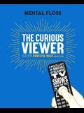 Mental Floss: The Curious Viewer: A Miscellany of the Best Bingeable TV Shows