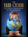 The 11: 11 Code: The Great Awakening by the Numbers