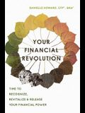 Your Financial Revolution: Time to Recognize, Revitalize & Release Your Financial Power