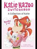 Katie Kazoo, Switcheroo: A Collection of Katie Books 1-4