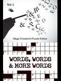 Words, Words & More Words Vol 1: Mega Crossword Puzzle Edition
