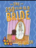 The 250-Year-Old Bride