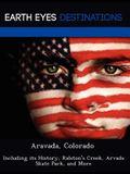 Aravada, Colorado: Including Its History, Ralston's Creek, Arvada Skate Park, and More