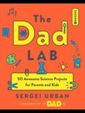 TheDadLab: 50 Awesome Science Projects for Parents and Kids