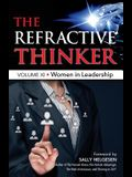 The Refractive Thinker(R): Vol XI: Women in Leadership