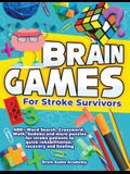 Brain Games for Stroke Survivors: 400+ Word Search, Crossword, Math, Sudoku and more Puzzles for Stroke Patients to Quick Rehabilitation, Recovery and