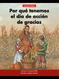 ¿por Qué Tenemos El Día de Acción de Gracias=why We Have Thanksgiving