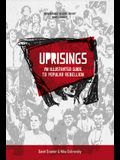 Uprisings: An Illustrated Guide to Popular Rebellion