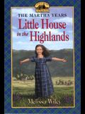 The Little House in the Highlands (Little House The Martha Years)
