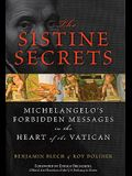 The Sistine Secrets: Michelangelo's Forbidden Messages in the Heart of the Vatican [With Poster]