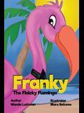 Franky the Finicky Flamingo