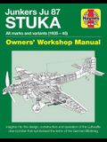 Junkers Ju 87 Stuka Owners' Workshop Manual: All Marks and Variants (1935 - 45)