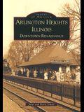 Arlington Heights, Illinois: Downtown Renaissance
