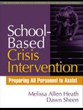 School-Based Crisis Intervention: Preparing All Personnel to Assist