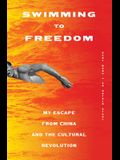 Swimming to Freedom: My Untold Story of Escaping the Cultural Revolution
