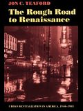 The Rough Road to Renaissance: Urban Revitalization in America, 1940-1985