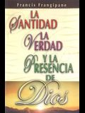 Santidad, La Verdad y La Presencia de Dios: Holiness, Truth and the Presence of God