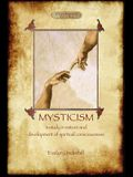 Mysticism: unabridged, with original annotated bibliography (Aziloth Books)