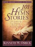 101 More Hymn Stories: The Inspiring True Stories Behind 101 Favorite Hymns