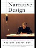 Narrative Design: Working with Imagination, Craft, and Form