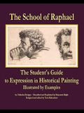The School of Raphael: The Student's Guide to Expression in Historical Painting