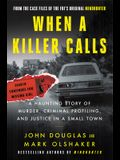 When a Killer Calls: A Haunting Story of Murder, Criminal Profiling, and Justice in a Small Town