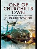 One of Churchill's Own: The Memoirs of Battle of Britain Ace John Greenwood