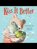 Kiss It Better (Padded Board Book)