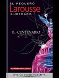 El Pequeno Larousse Ilustrado Bicentenario 2011: The Little Illustrated Larousse Bicentennial Edition 2011