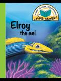 Elroy the eel: Little stories, big lessons