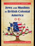 Jews and Muslims in British Colonial America: A Genealogical History