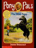 The Wild Pony (Pony Pals No. 9)