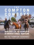 The Compton Cowboys Lib/E: The New Generation of Cowboys in America's Urban Heartland