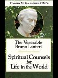 The Venerable Bruno Lanteri: Spiritual Counsels for Life in the World