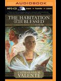 The Habitation of the Blessed: A Dirge for Prester John Volume One