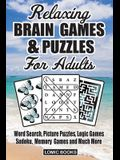 Relaxing Brain Games & Puzzles For Adults: Word Search, Picture Puzzles, Logic Games, Sudoku, Memory Games and Much More