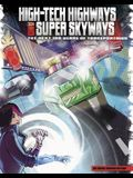 High-Tech Highways and Super Skyways: The Next 100 Years of Transportation