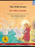 The Wild Swans - De ville svanene (English - Norwegian): Bilingual children's book based on a fairy tale by Hans Christian Andersen, with audiobook fo
