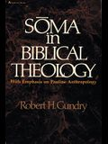 Soma in Biblical Theology: With Emphasis on Pauline Anthropology