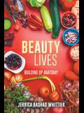 Beauty Lives: Building Up Anatomy