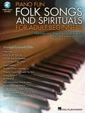 Piano Fun - Folk Songs and Spirituals for Adult Beginners [With Access Code]