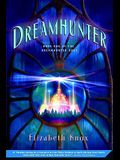Dreamhunter: Book One of the Dreamhunter Duet