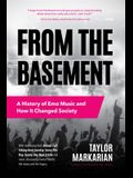 From the Basement: A History of Emo Music and How It Changed Society (Music History and Punk Rock Book, for Fans of Everybody Hurts, Smas