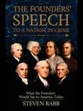 The Founders' Speech to a Nation in Crisis: What the Founders Would Say to America Today